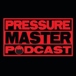 Pressure Master Podcast