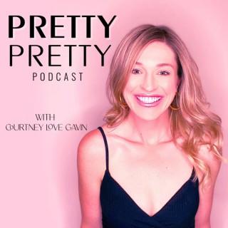Pretty Pretty Podcast