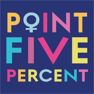 Point Five Percent