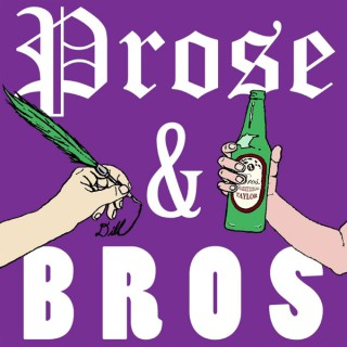 Prose and Bros