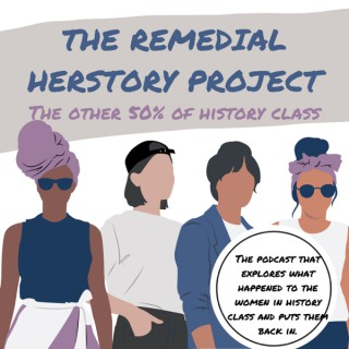 Remedial Herstory: The Other 50%