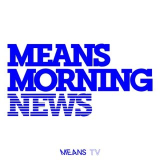 Means Morning News