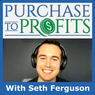 Purchase to Profits - Real Estate Investing Podcast