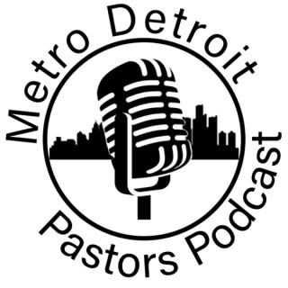 Metro Detroit Pastors Podcast