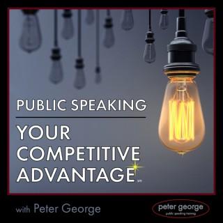 Public Speaking: Your Competitive Advantage
