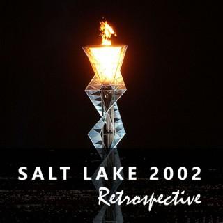 Salt Lake 2002 Retrospective