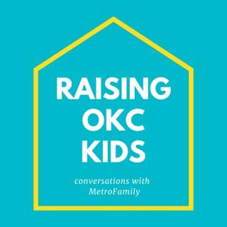 Raising OKC Kids – Conversations with MetroFamily