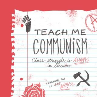Teach Me Communism