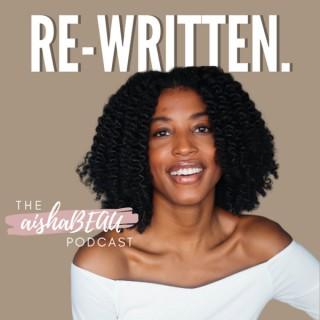 Re-Written: The Aisha Beau Podcast