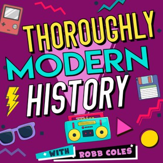 Thoroughly Modern History with Robb Coles