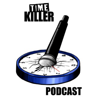 Time Killer Podcast