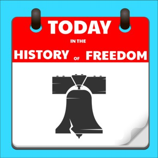 Today in the History of Freedom