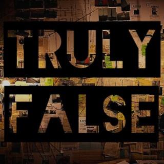 Truly False