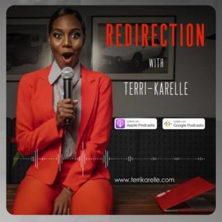 Redirection with Terri-Karelle