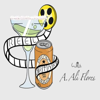 Reel Drinks with A. Ali Flores
