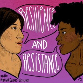 Resilience and Resistance Podcast
