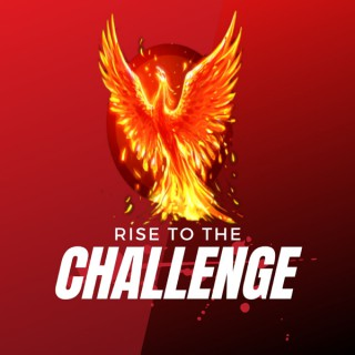 Rise to the Challenge Podcast