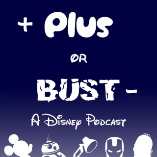 Plus or Bust - A Disney Podcast