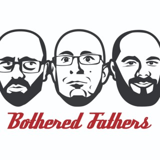 Bothered Fathers
