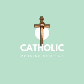 Catholic Morning Offering Podcast