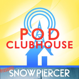 Prepare to Brace! The Snowpiercer Podcast by Pod Clubhouse