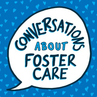 Conversations About Foster Care