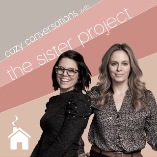 Cozy Conversations with The Sister Project