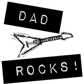 Dad Rocks!