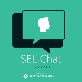 SEL Chat: Social and Emotional Learning