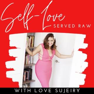 Self Love Served Raw