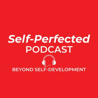 Self-Perfected Podcast
