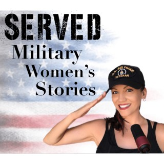 SERVED: Military Women's Stories