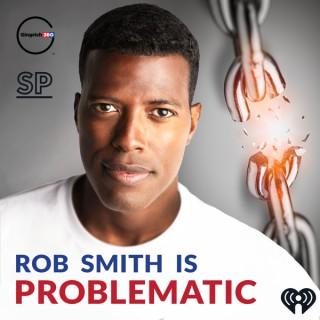 Rob Smith is Problematic