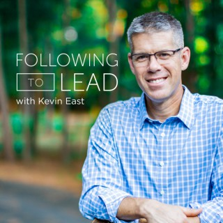 Following to Lead with Kevin East