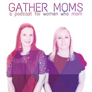 Gather Moms