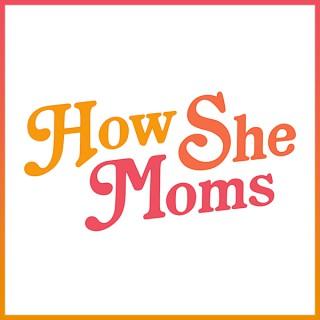 How She Moms