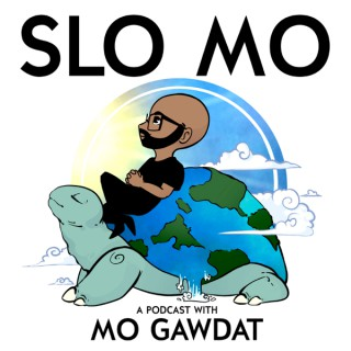 Slo Mo: A Podcast with Mo Gawdat