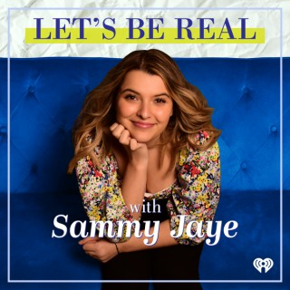 Let's Be Real with Sammy Jaye