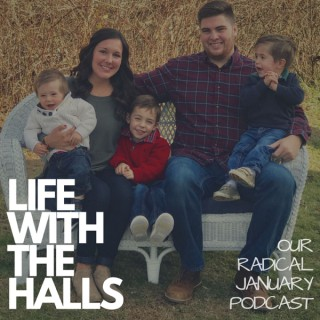 Life With The Halls   Our Radical January Podcast