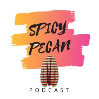 Spicy Pecan Podcast