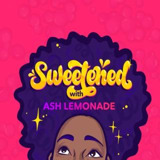 Sweetened with Ash Lemonade
