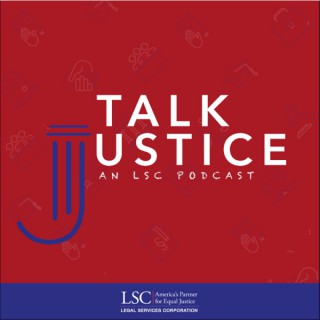 Talk Justice An LSC Podcast