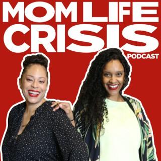 Mom Life Crisis Podcast