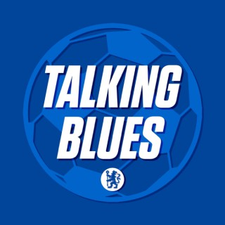 Talking Blues: A Chelsea F.C. Podcast