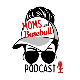 Moms and Baseball