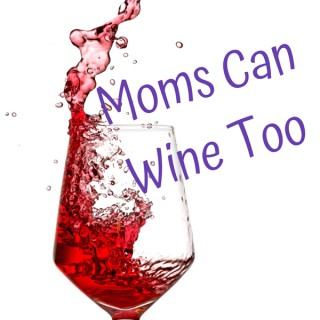 Moms Can Wine Too