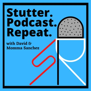 Stutter. Podcast. Repeat.