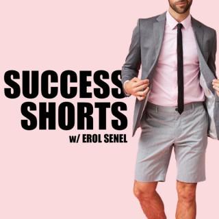 Success Shorts