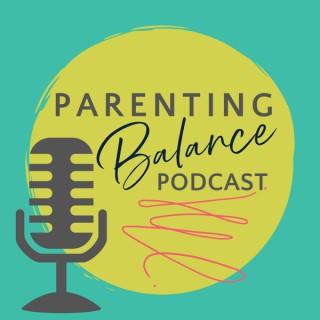 Parenting Balance Podcast