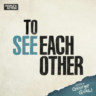 To See Each Other